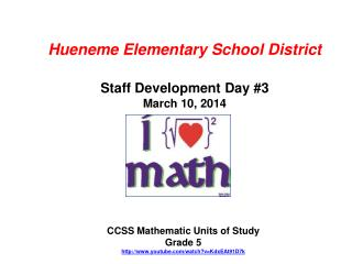 Hueneme Elementary School District Staff Development Day #3 March 10, 2014