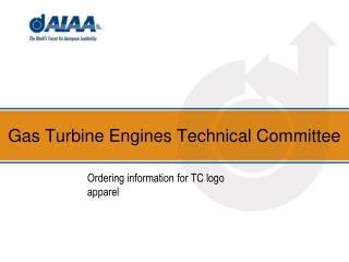 Gas Turbine Engines Technical Committee