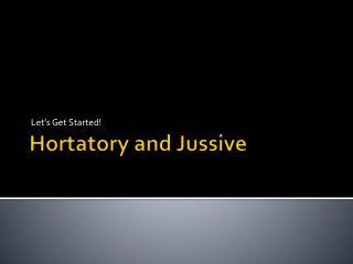 Hortatory and Jussive