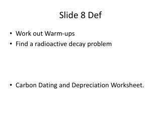 Slide 8 Def