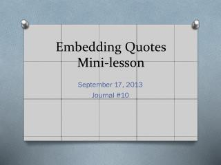 Embedding  Q uotes Mini-lesson