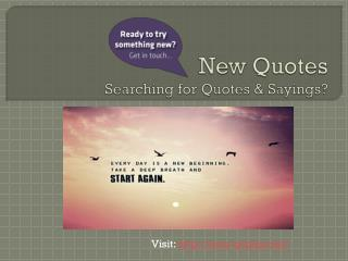 New Quotes Searching for Quotes & Sayings?