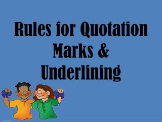Rules for Quotation Marks & Underlining