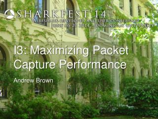 I3: Maximizing  Packet Capture Performance