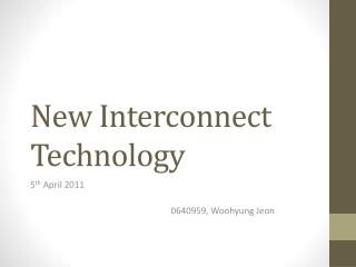 New Interconnect Technology