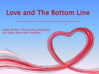Love and The Bottom  Line