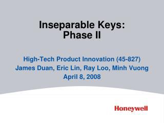 Inseparable Keys:  Phase II