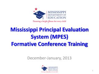Mississippi Principal Evaluation System (MPES )  Formative Conference Training