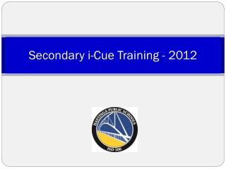 Secondary  i -Cue Training - 2012