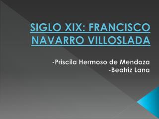 SIGLO XIX: FRANCISCO NAVARRO VILLOSLADA