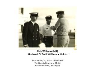 Rick Williams (left)   Husband Of Debi Williams ● Unirisc