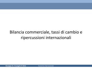 Bilancia commerciale, tassi di cambio e ripercussioni internazionali