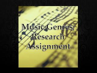 Music Genres;  Research Assignment