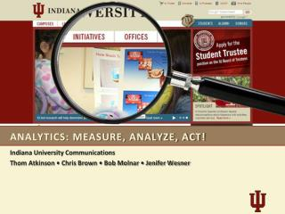 analytics: Measure, Analyze, Act!