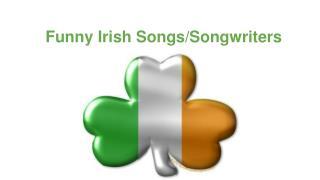 Funny Irish Songs/Songwriters