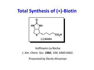 Total Synthesis of  (+)-Biotin