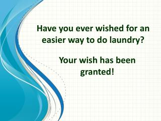Have you ever wished for an easier way to do laundry?