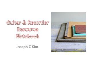 Guitar & Recorder Resource Notebook