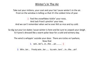 Winter�s In The Air Take out your mittens, your coat and your hat �cause winter�s in the air.