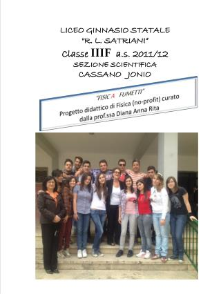 """LICEO GINNASIO STATALE """"R. L. SATRIANI"""" Classe  IIIF a.s.  2011/12 SEZIONE SCIENTIFICA"""