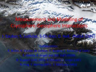 J. Sauber,  S. Luthcke, S-Ch Han, D. Hall,  ( NASA GSFC) Collaborators: