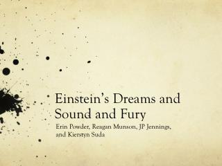 Einstein's Dreams and Sound and Fury