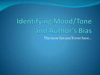 Identifying Mood/Tone and Author's Bias