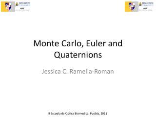Monte Carlo, Euler and  Quaternions