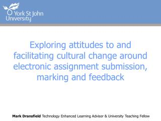 Mark Dransfield  Technology Enhanced Learning Advisor & University Teaching Fellow