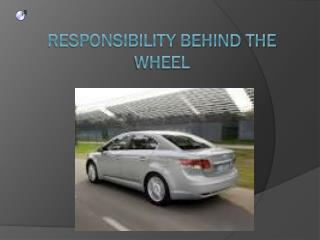 Responsibility Behind the Wheel