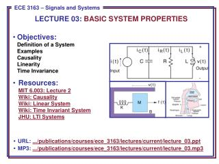Objectives: Definition of a System Examples Causality Linearity Time Invariance