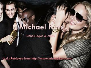 ( n.d. ).Retrieved from http:// www.michaelkors.com /