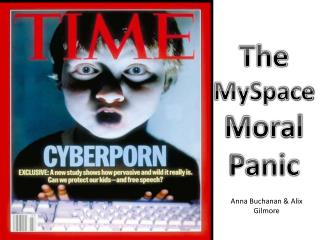The MySpace  Moral  Panic