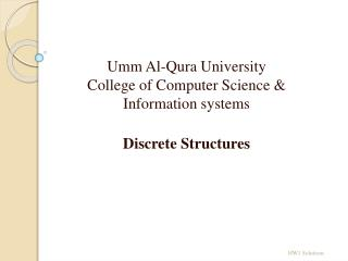 Umm Al- Qura University College of Computer Science &  Information systems Discrete Structures