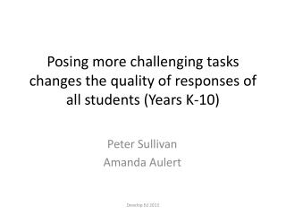 P osing  more challenging tasks  changes the quality of responses of all students (Years  K-10 )