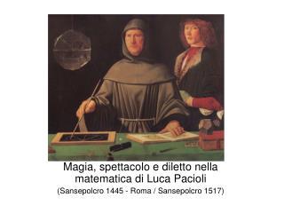 Magia, spettacolo e diletto nella matematica di Luca Pacioli
