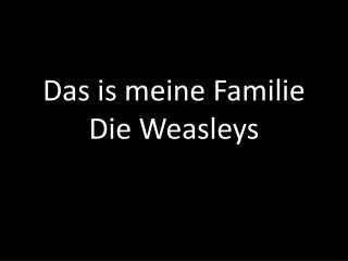 Das is meine Familie Die Weasleys