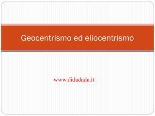 Geocentrismo ed eliocentrismo
