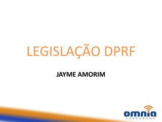 LEGISLAÇÃO DPRF
