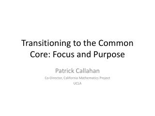 Transitioning to the Common Core: Focus and Purpose