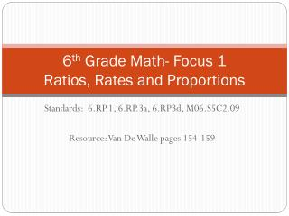 6 th  Grade Math- Focus 1 Ratios, Rates and Proportions