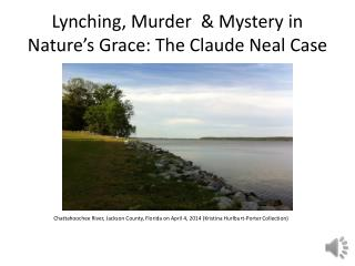 Lynching, Murder  & Mystery in Nature's Grace: The Claude Neal Case