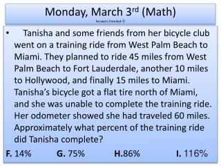 Monday, March 3 rd  (Math)  Answers Emailed  