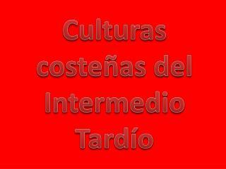 Culturas coste�as del Intermedio Tard�o