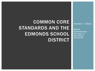 Common Core Standards and the Edmonds School District