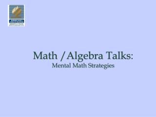 Math /Algebra Talks : Mental Math Strategies