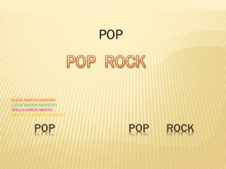 Pop                           pop       rock