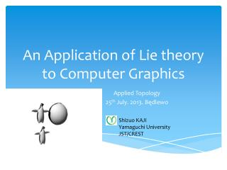 An Application of Lie theory to Computer Graphics