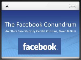 The Facebook Conundrum