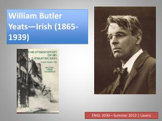William Butler  Yeats—Irish (1865-1939)